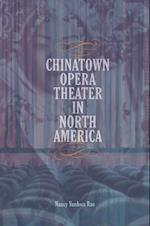 Chinatown Opera Theater in North America (MUSIC IN AMERICAN LIFE)