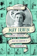 May Irwin (MUSIC IN AMERICAN LIFE)