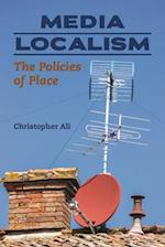 Media Localism (The History of Communication)