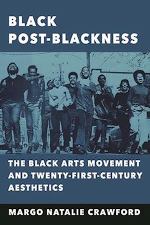 Bog, paperback Black Post-Blackness af Margo Natalie Crawford