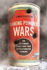 Baking Powder Wars (Heartland Foodways)