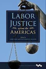 Labor Justice Across the Americas (Working Class in American History Paperback)