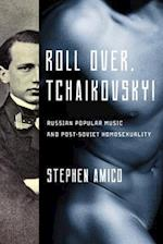 Roll Over, Tchaikovsky! (New Perspectives on Gender in Music)