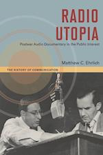 Radio Utopia (The History of Communication)