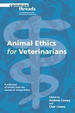 Animal Ethics for Veterinarians (Common Threads)