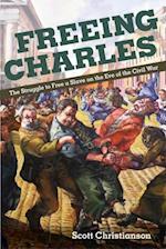 Freeing Charles (New Black Studies Series)