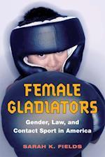 Female Gladiators af Sarah K. Fields
