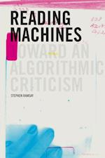Reading Machines (Topics in the Digital Humanities)