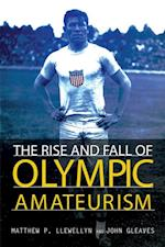 Rise and Fall of Olympic Amateurism af Matthew P Llewellyn, John Gleaves