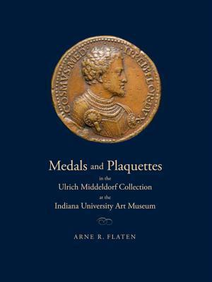 Bog, hardback Medals and Plaquettes in the Ulrich Middeldorf Collection at the Indiana University Art Museum af Arne R. Flaten