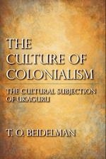 The Culture of Colonialism: The Cultural Subjection of Ukaguru af T. O. Beidelman