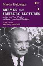 Bremen and Freiburg Lectures (Studies in Continental Thought)