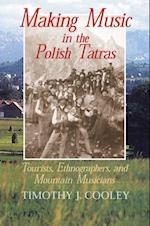 Making Music in the Polish Tatras af Timothy J. Cooley