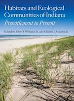 Habitats and Ecological Communities of Indiana (Indiana Natural Science)
