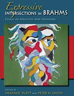 Expressive Intersections in Brahms (Musical Meaning and Interpretation)