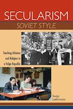 Secularism Soviet Style (New Anthropologies of Europe)