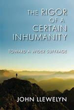 Rigor of a Certain Inhumanity (Studies in Continental Thought)