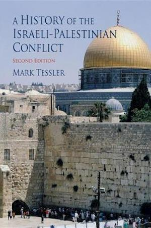 History of the Israeli-Palestinian Conflict af Mark Tessler