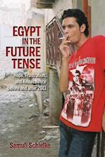 Egypt in the Future Tense (Public Cultures of the Middle East and North Africa)