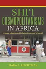 Shi'i Cosmopolitanisms in Africa (Public Cultures of the Middle East and North Africa)