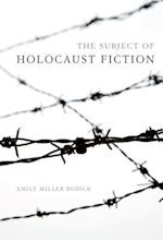 The Subject of Holocaust Fiction (Jewish Literature and Culture)