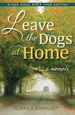 Leave the Dogs at Home (Breakaway Books)