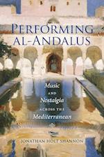 Performing Al-andalus (Public Cultures of the Middle East and North Africa)