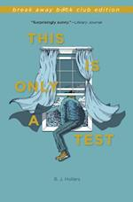 This Is Only a Test af B. J. Hollars