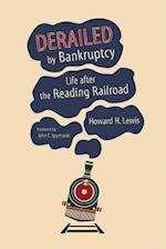 Derailed by Bankruptcy (Railroads Past and Present)