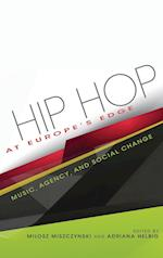 Hip Hop at Europe's Edge: Music, Agency, and Social Change