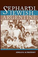 Sephardi, Jewish, Argentine (Indiana Series in Sephardi and Mizrahi Studies)