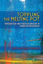 Toppling the Melting Pot (American Philosophy)