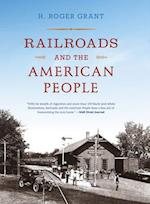 Railroads and the American People (Railroads Past and Present Paperback)