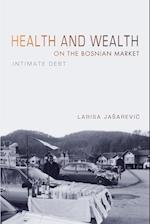 Health and Wealth on the Bosnian Market: Intimate Debt