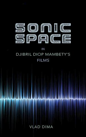 Sonic Space in Djibril Diop Mambety's Films
