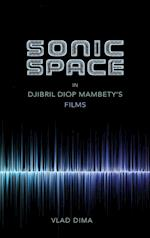 Sonic Space in Djibril Diop Mambety's Films (African Expressive Cultures)