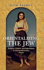 Orientalizing the Jew (The Modern Jewish Experience)
