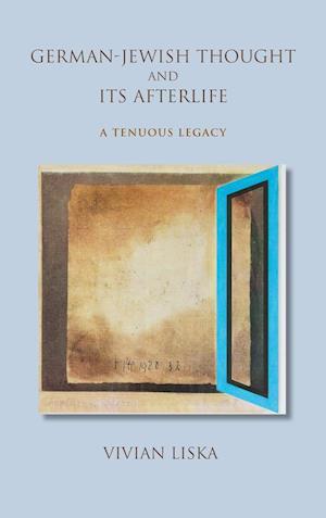 Bog, hardback German-Jewish Thought and Its Afterlife af Vivian Liska
