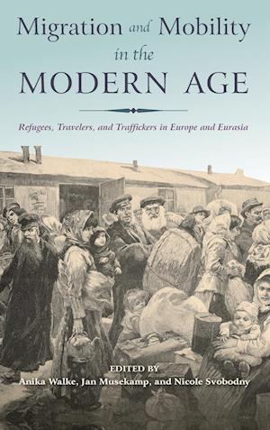 Bog, hardback Migration and Mobility in the Modern Age af Anika Walke