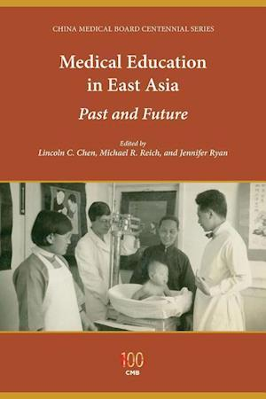 Bog, paperback Medical Education in East Asia af Lincoln C. Chen