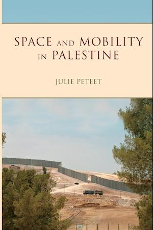 Bog, paperback Space and Mobility in Palestine af Julie Peteet
