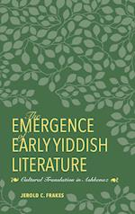The Emergence of Early Yiddish Literature (German Jewish Cultures)
