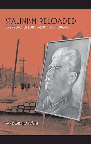 Bog, hardback Stalinism Reloaded af Sandor Horvath