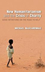 New Humanitarianism and the Crisis of Charity (Global Research Studies)