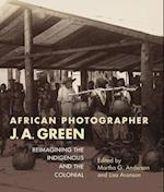 African Photographer J. A. Green (African Expressive Cultures)