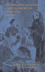 Philanthropic Discourse in Anglo-American Literature, 1850-1920 (Philanthropic and Nonprofit Studies)