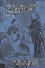 Philanthropic Discourse in Anglo-American Literature, 1850-1920