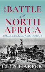 The Battle for North Africa (Twentieth Century Battles)