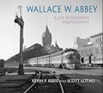 Wallace W. Abbey (Railroads Past and Present)