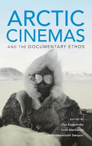 Arctic Cinemas and the Documentary Ethos